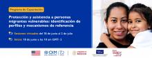 Programa de Capacitación - Protección y asistencia a personas migrantes vulnerables: identificación de perfiles y mecanismos de referencia