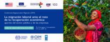 Ciclo de conferencias virtuales: La migración laboral ante el reto de la recuperación económica: aportes del sector público y de las empresas
